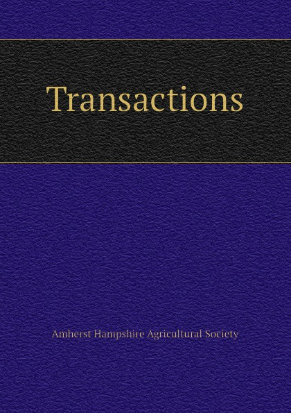 Amherst Hampshire Agricultural Society Transactions