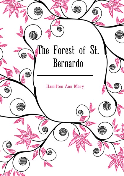The Forest of St. Bernardo