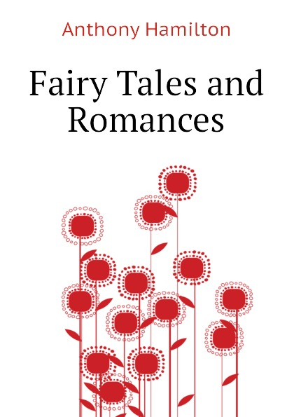 Hamilton Anthony Fairy Tales and Romances