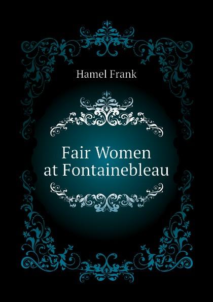 Hamel Frank Fair Women at Fontainebleau