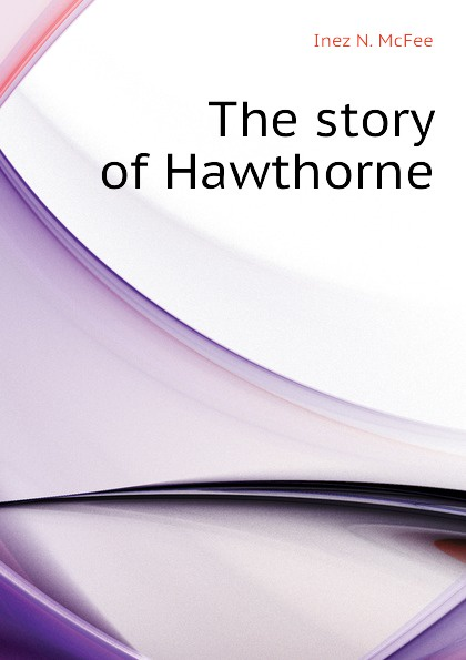 The story of Hawthorne