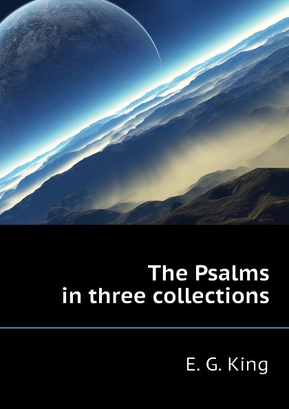 E. G. King The Psalms in three collections