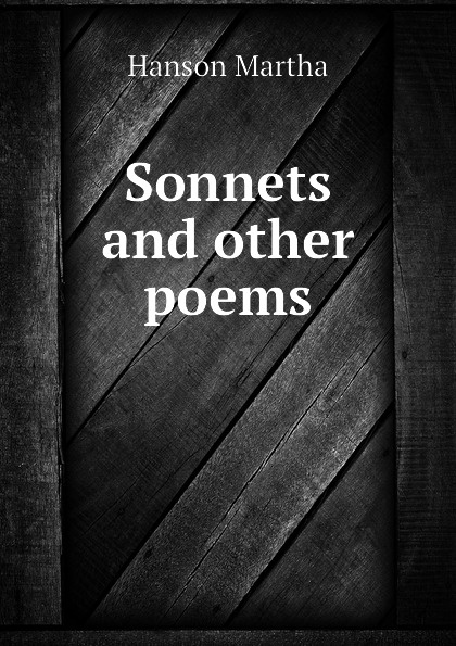 Hanson Martha Sonnets and other poems