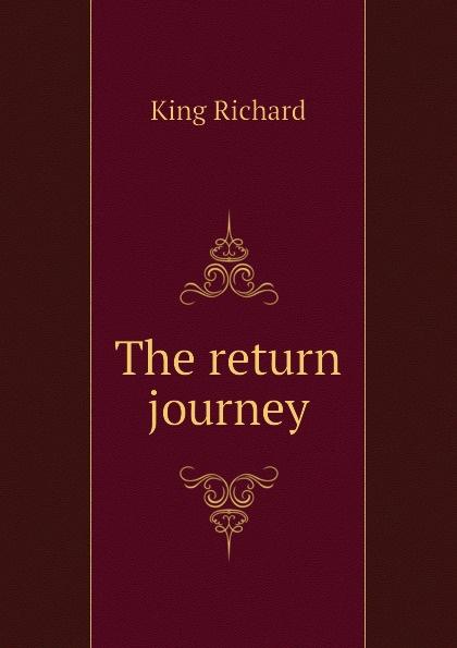King Richard The return journey