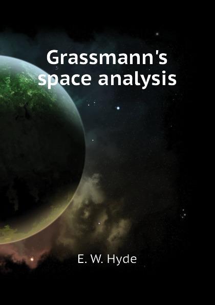 E. W. Hyde Grassmanns space analysis