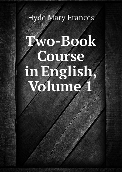 Two-Book Course in English, Volume 1