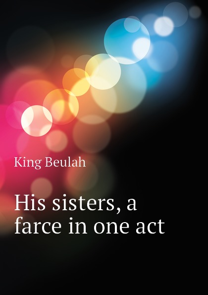 His sisters, a farce in one act