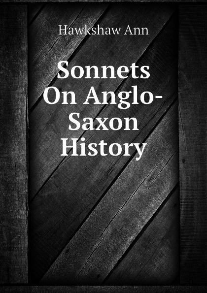 Hawkshaw Ann Sonnets On Anglo-Saxon History