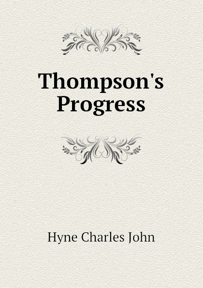 Hyne Charles John Thompsons Progress