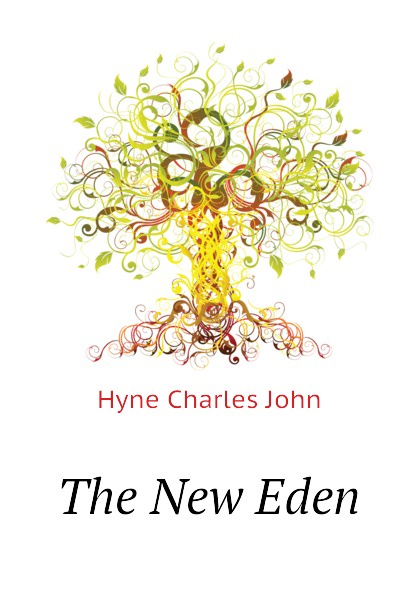 Hyne Charles John The New Eden