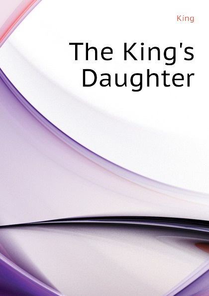 King The Kings Daughter