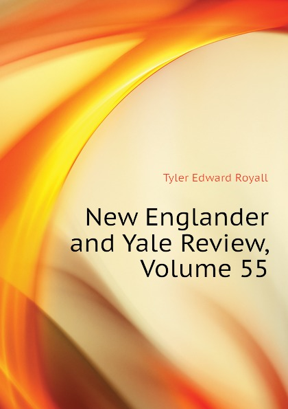 Tyler Edward Royall New Englander and Yale Review, Volume 55 недорого