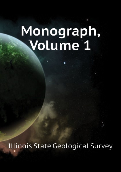 Illinois State Geological Survey Monograph, Volume 1