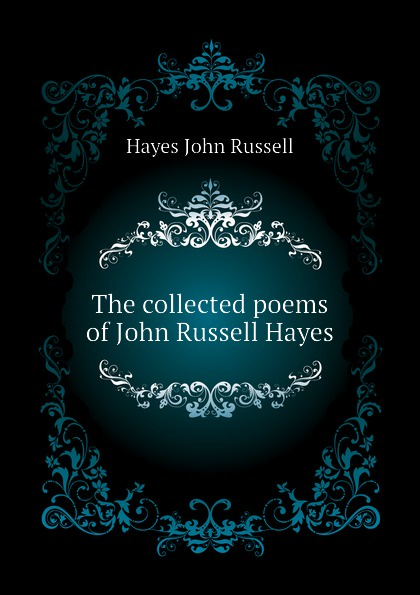 Hayes John Russell The collected poems of John Russell Hayes hayes thad thad hayes the tailored interior