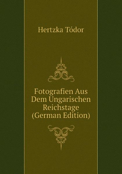 Fotografien Aus Dem Ungarischen Reichstage (German Edition)