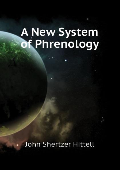John S. Hittell A New System of Phrenology