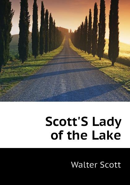 Scott Walter ScottS Lady of the Lake недорго, оригинальная цена