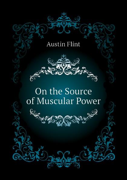 Flint Austin On the Source of Muscular Power cassandra austin flint hills bride