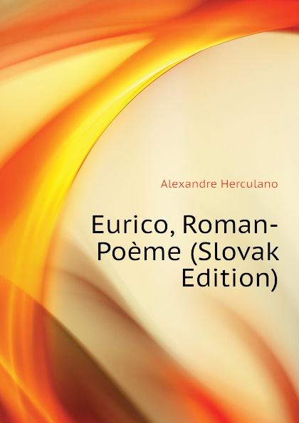 Eurico, Roman-Poeme (Slovak Edition)