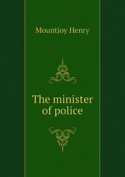 Mountjoy Henry The minister of police