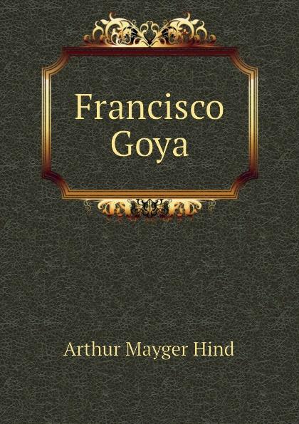 Hind Arthur Mayger Francisco Goya francisco goya