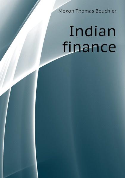 Moxon Thomas Bouchier Indian finance