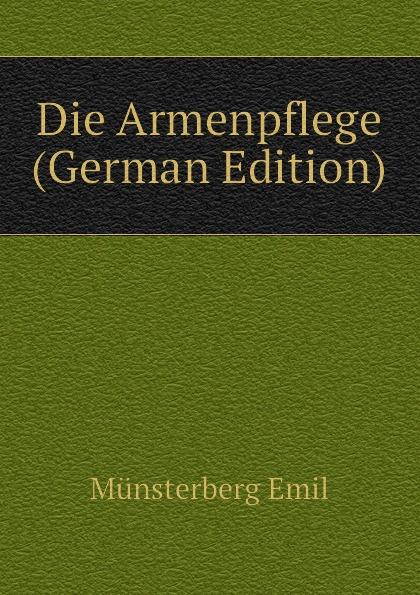 Die Armenpflege (German Edition). Münsterberg Emil