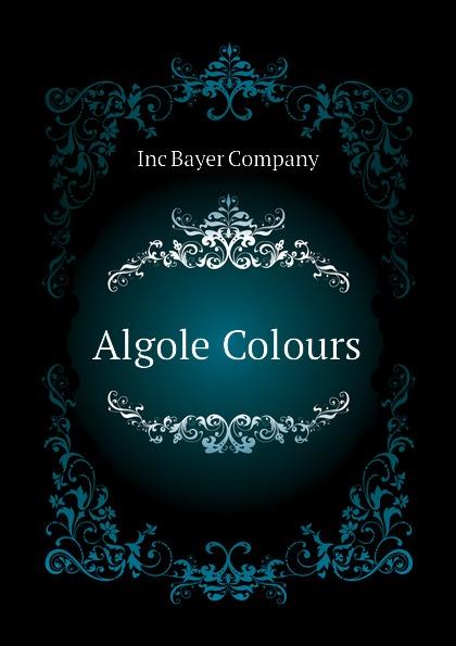 Inc Bayer Company Algole Colours цены