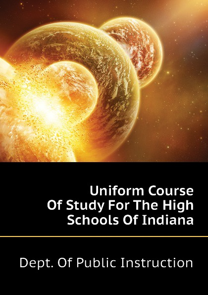 Dept. Of Public Instruction Uniform Course Of Study For The High Schools Of Indiana indiana dept of public instruction some results of eight years of vocatinal training in indiana