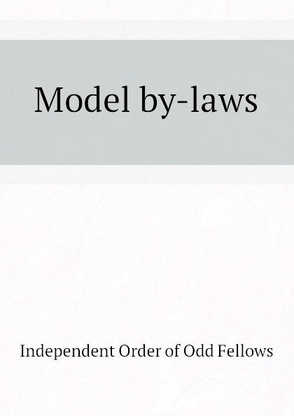 Independent Order of Odd Fellows Model by-laws jenny paschall odd laws