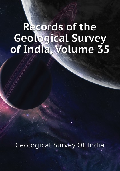 Geological Survey Of India Records of the Geological Survey of India, Volume 35 alexander cunningham archeological survey of india volume i