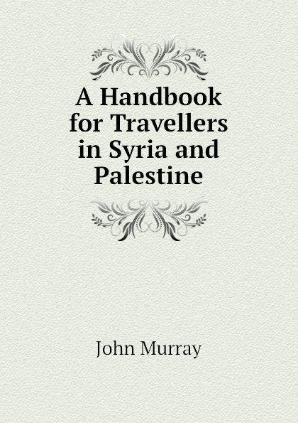 John Murray A Handbook for Travellers in Syria and Palestine afc asian cup 2019 syria palestine