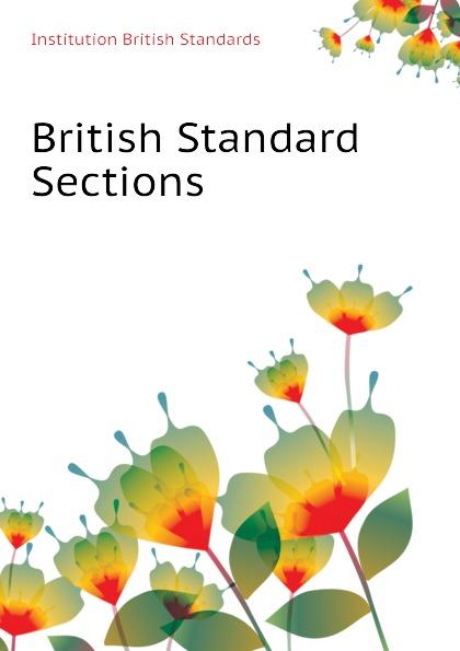 Institution British Standards Standard Sections