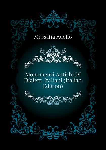 Monumenti Antichi Di Dialetti Italiani (Italian Edition)