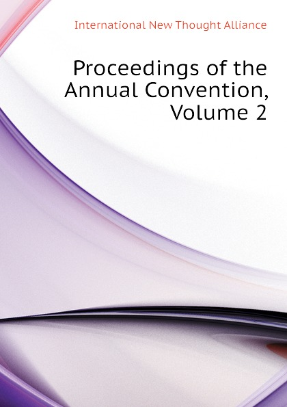 Proceedings of the Annual Convention, Volume 2
