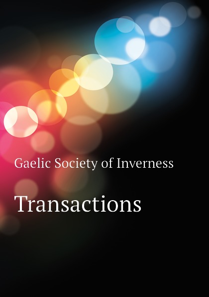 Gaelic Society of Inverness Transactions