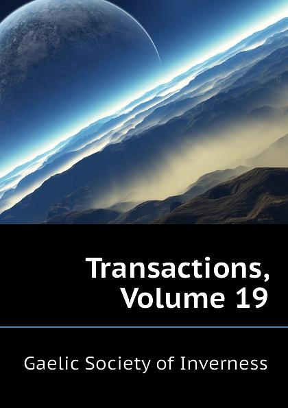 Gaelic Society of Inverness Transactions, Volume 19
