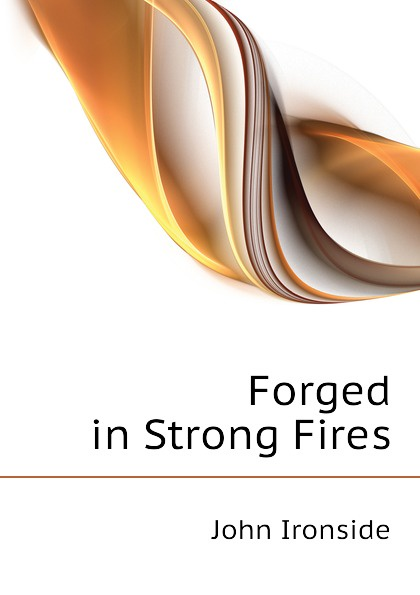 John Ironside Forged in Strong Fires ironside john the red symbol
