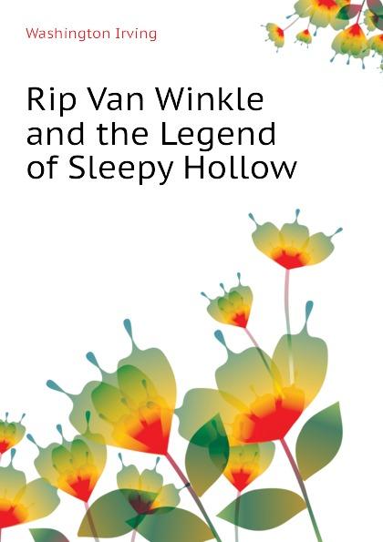 Washington Irving Rip Van Winkle and the Legend of Sleepy Hollow все цены