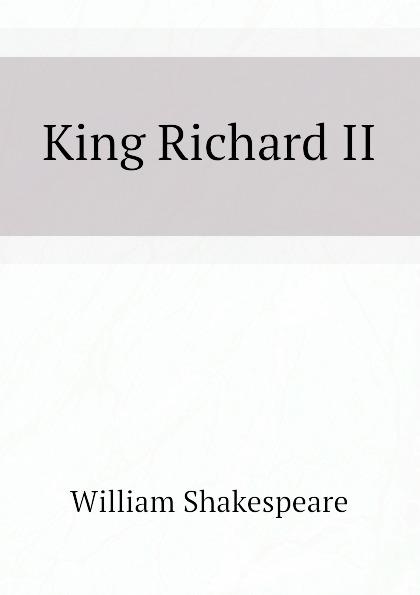 Уильям Шекспир King Richard II