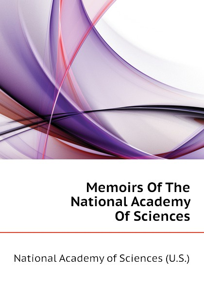 National Academy of Sciences (U.S.) Memoirs Of The National Academy Of Sciences недорго, оригинальная цена