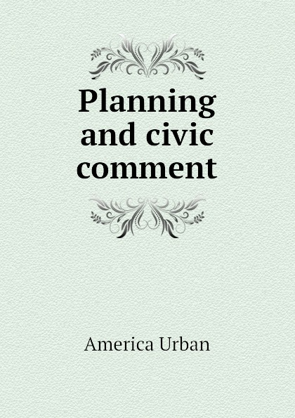 America Urban Planning and civic comment