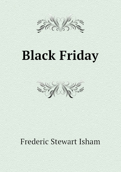 Isham Frederic Stewart Black Friday isham frederic stewart the lady of the mount