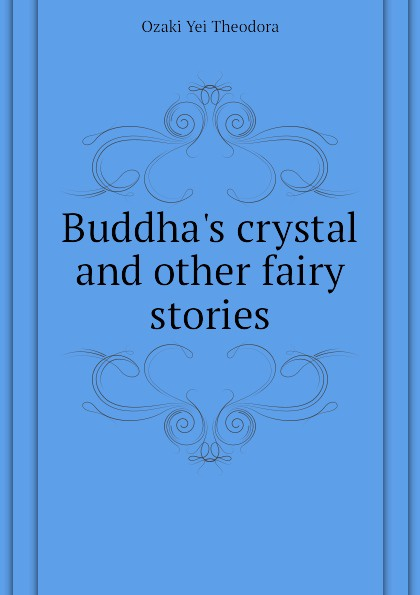 Buddha.s crystal and other fairy stories