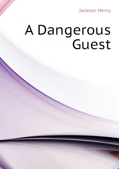A Dangerous Guest