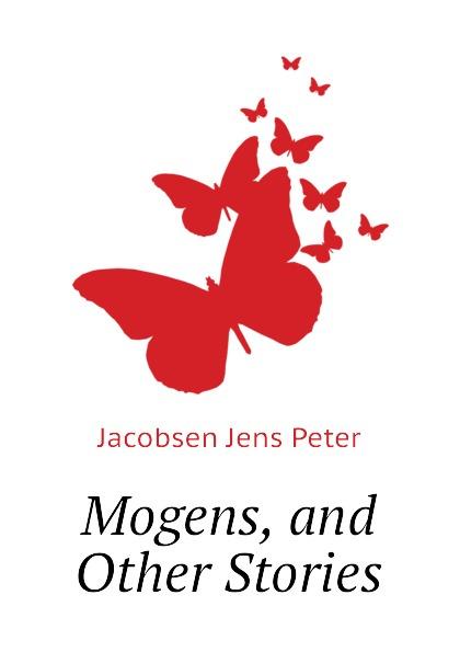Jacobsen Jens Peter Mogens, and Other Stories jens peter jacobsen die novellen