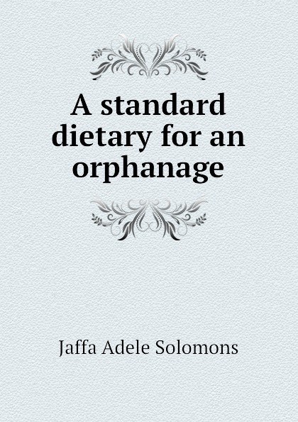 A standard dietary for an orphanage