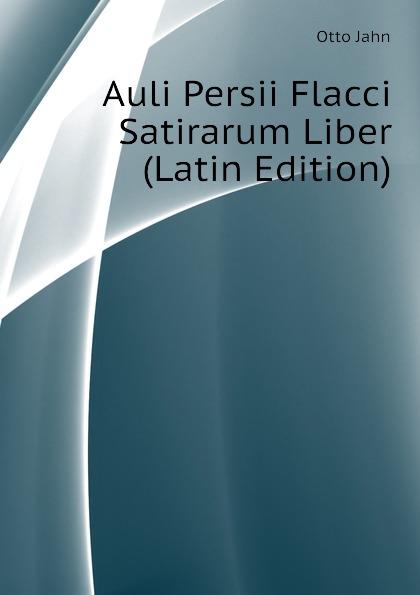 Otto Jahn Auli Persii Flacci Satirarum Liber (Latin Edition) vincent dibon ist es moglich kunstliche intelligenz auf menschliches niveau zu bringen