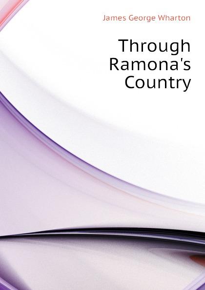 James George Wharton Through Ramona.s Country