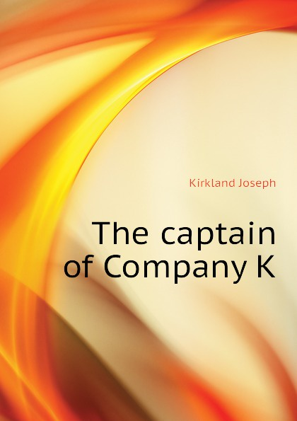 Kirkland Joseph The captain of Company K jason hess k w kirkland investigation of davis swamp